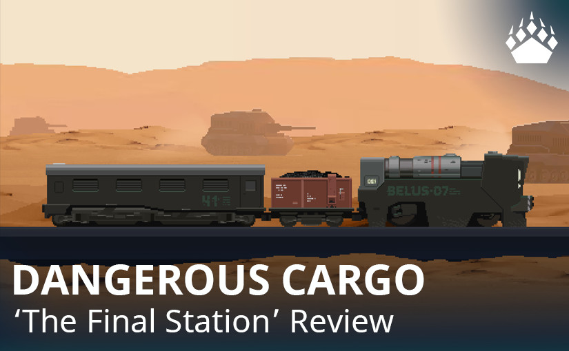 """Dangerous Cargo – """"The Final Station""""review"""