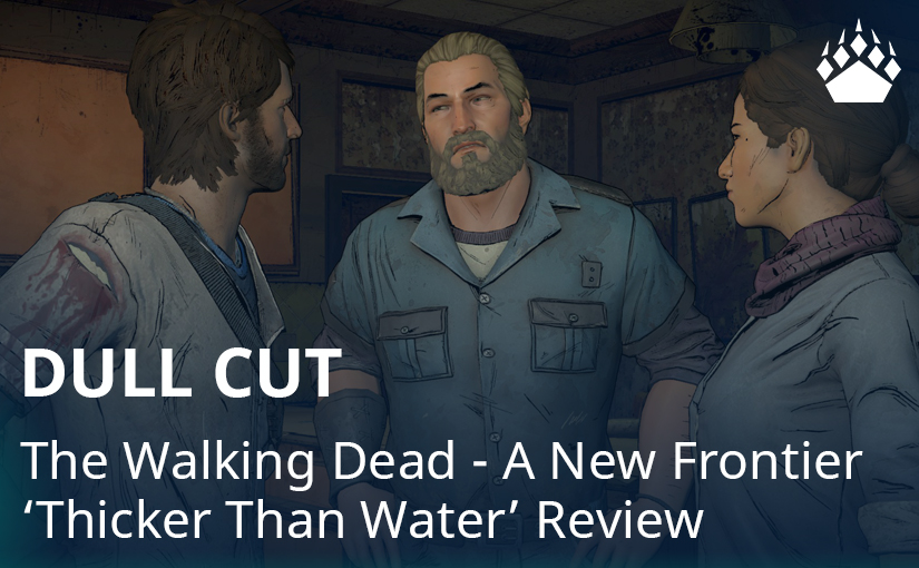 "Dull Cut – ""Thicker Than Water"" Review – Bear Claw Gaming"
