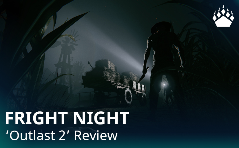 """Fright Night – """"Outlast 2""""Review"""