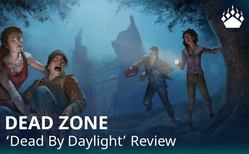 """Dead zone – """"Dead By Daylight""""Review"""