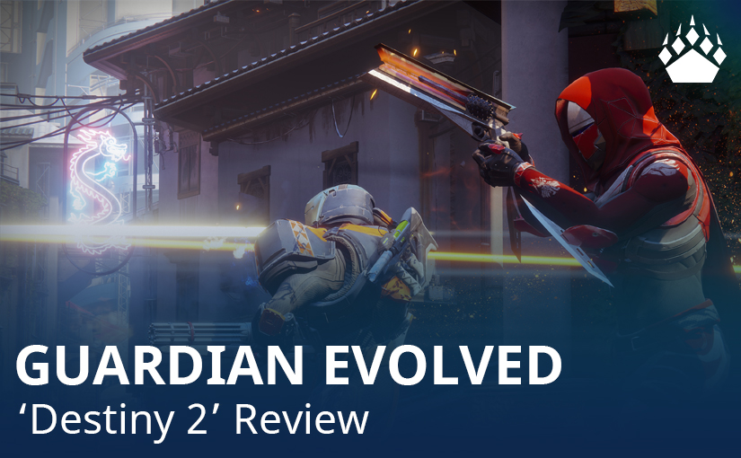 """Guardian Evolved – """"Destiny 2""""Review"""